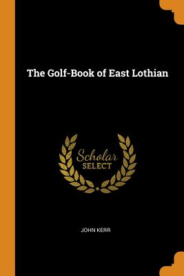 The Golf-Book of East Lothian Cover Image