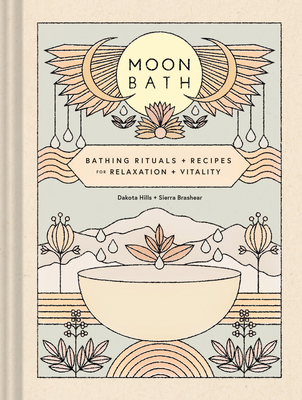 Moon Bath: Bathing Rituals and Recipes for Relaxation and Vitality Cover Image