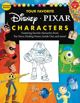 Learn to Draw Your Favorite Disney/Pixar Characters: Expanded edition! Featuring favorite characters from Toy Story, Finding Nemo, Inside Out, and more! (Licensed Learn to Draw) Cover Image