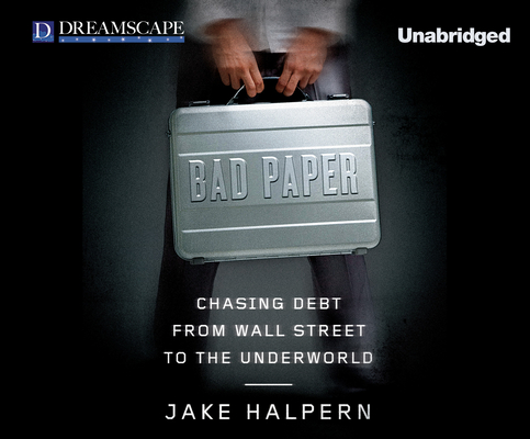 Bad Paper: Chasing Debt from Wall Street to the Underworld Cover Image