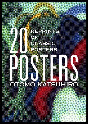 Otomo Katsuhiro: 20 Posters: Reprints of Classic Posters Cover Image
