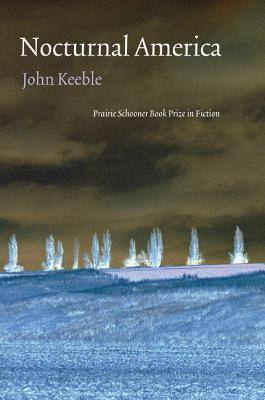 Nocturnal America (Prairie Schooner Book Prize in Fiction) Cover Image