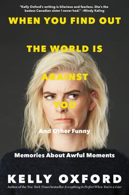 When You Find Out the World Is Against You: And Other Funny Memories about Awful Moments Cover Image