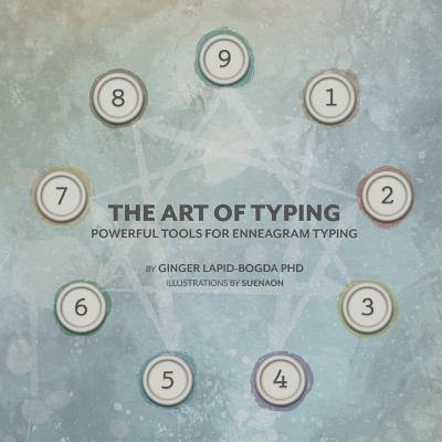 The Art of Typing: Powerful Tools for Enneagram Typing Cover Image