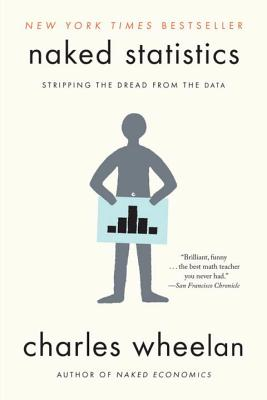 Naked Statistics: Stripping the Dread from the Data Cover Image