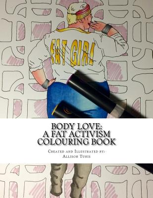 Body Love: A Fat Activism Colouring Book Cover Image