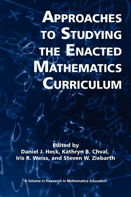 Approaches to Studying the Enacted Mathematics Curriculum (Research in Mathematics Education) Cover Image