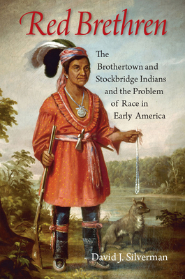 Red Brethren: The Brothertown and Stockbridge Indians and the Problem of Race in Early America Cover Image