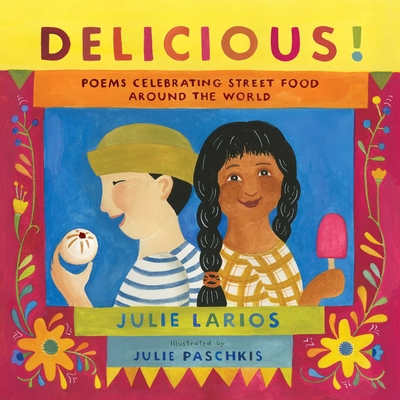 Delicious!: Poems Celebrating Street Food around the World Cover Image