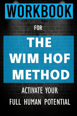 Workbook for The Wim Hof Method: Activate Your Full Human Potential Cover Image