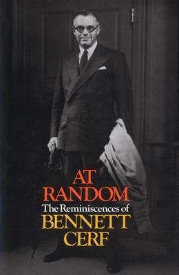 At Random: The Reminiscences of Bennett Cerf Cover Image