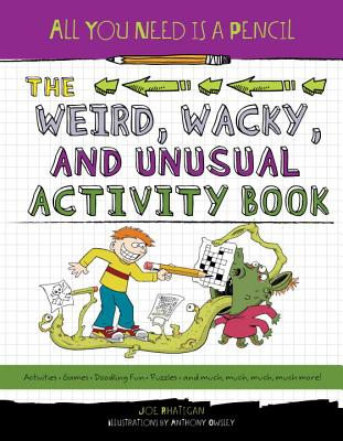 All You Need Is a Pencil: The Weird, Wacky, and Unusual Activity Book Cover Image
