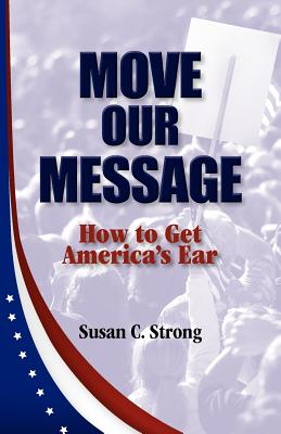 Move Our Message: How to Get America's Ear Cover Image