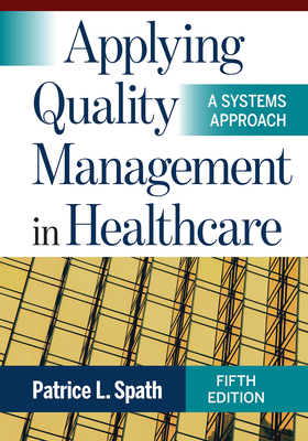 Applying Quality Management in Healthcare: A Systems Approach, Fifth Edition Cover Image