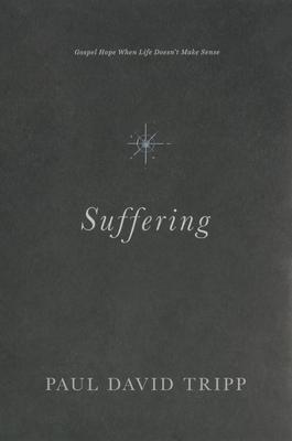 Suffering: Gospel Hope When Life Doesn't Make Sense Cover Image