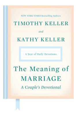 The Meaning of Marriage: A Couple's Devotional: A Year of Daily Devotions Cover Image