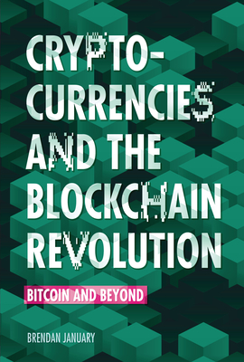 Cryptocurrencies and the Blockchain Revolution: Bitcoin and Beyond Cover Image