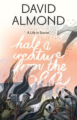 Half a Creature from the Sea: A Life in Stories Cover Image