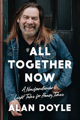All Together Now: A Newfoundlander's Light Tales for Heavy Times Cover Image