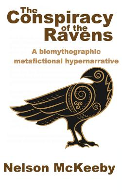 The Conspiracy of the Ravens: A biomythographic metafictional hypernarrative Cover Image
