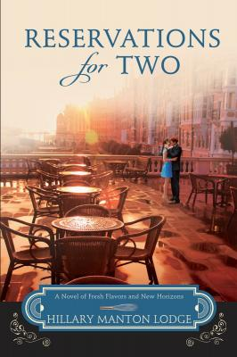 Reservations for Two: A Novel of Fresh Flavors and New Horizons (Two Blue Doors #2) Cover Image
