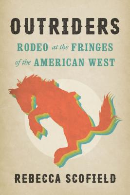 Outriders: Rodeo at the Fringes of the American West Cover Image