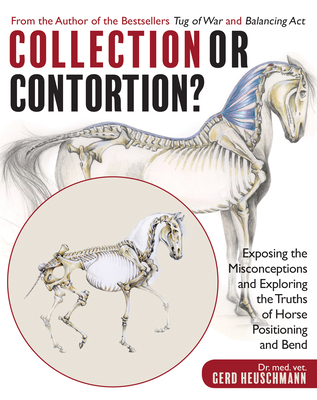 Collection or Contortion?: Exposing the Misconceptions and Exploring the Truths of Horse Positioning and Bend Cover Image