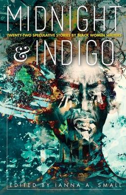 midnight & indigo: Twenty-two Speculative Stories by Black Women Writers Cover Image