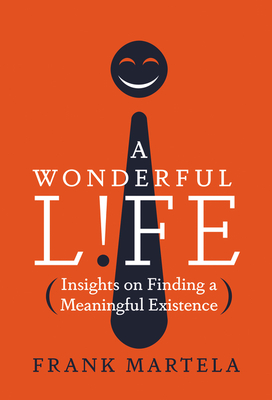 A Wonderful Life: Insights on Finding a Meaningful Existence Cover Image