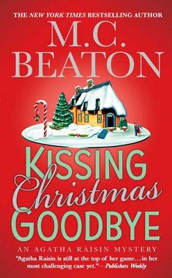 Kissing Christmas Goodbye: An Agatha Raisin Mystery (Agatha Raisin Mysteries #18) Cover Image