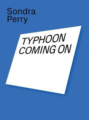 Sondra Perry: Typhoon Coming on Cover Image