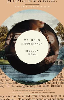 My Life in Middlemarch: A Memoir Cover Image