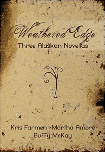 Weathered Edge: Three Alaskan Novellas Cover Image