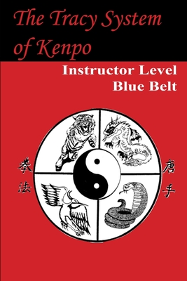 The Tracy System of Kenpo Instructor Level Blue Belt Cover Image
