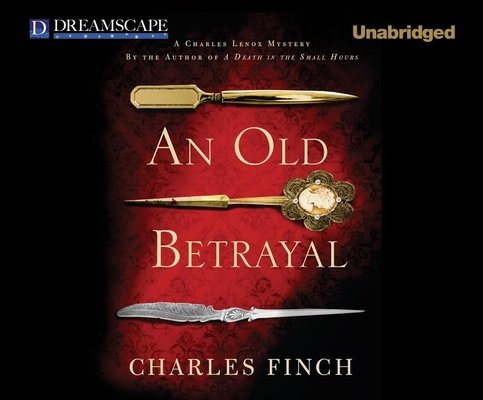 An Old Betrayal (Charles Lenox Mysteries #7) Cover Image