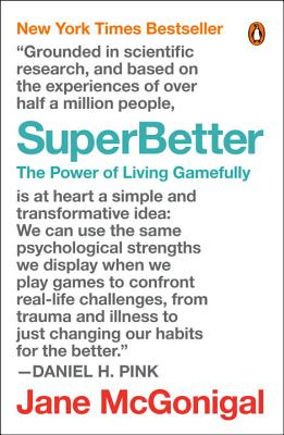 SuperBetter: The Power of Living Gamefully Cover Image
