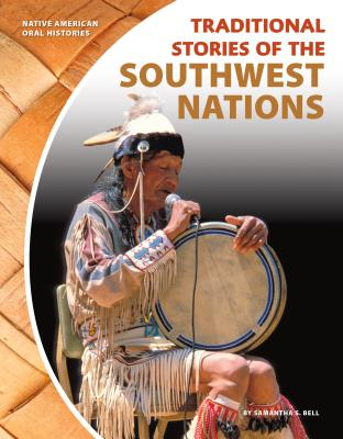Traditional Stories of the Southwest Nations (Native American Oral Histories) Cover Image