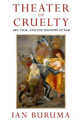 Theater of Cruelty: Art, Film, and the Shadows of War Cover Image