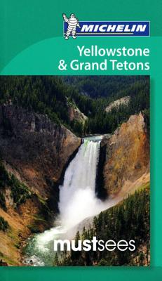 Michelin Must Sees Yellowstone & the Grand Tetons Cover
