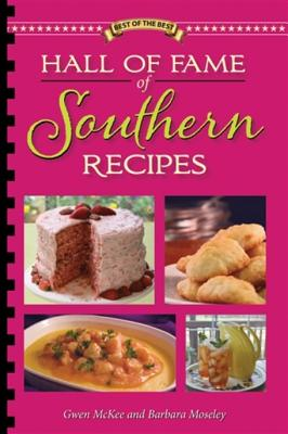 Hall of Fame of Southern Recipes: All-Time Favorite Recipes from Southern America (Best of the Best Cookbook) Cover Image