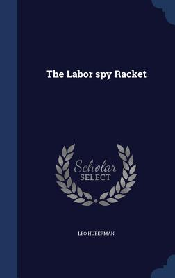The Labor Spy Racket Cover Image