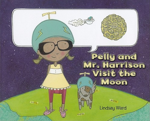 Pelly and Mr. Harrison Visit the Moon Cover