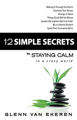 12 Simple Secrets to Staying Calm in a Crazy World Cover