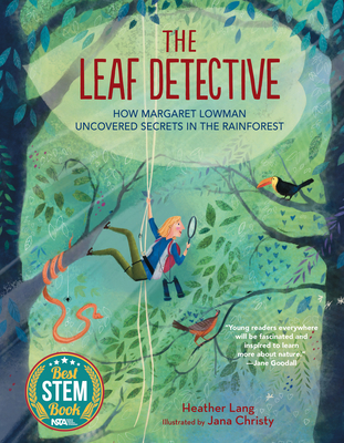 The Leaf Detective: How Margaret Lowman Uncovered Secrets in the Rainforest Cover Image