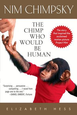 Nim Chimpsky: The Chimp Who Would Be Human Cover Image