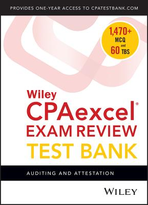 Wiley Cpaexcel Exam Review 2018 Test Bank: Auditing and Attestation (1-Year Access) Cover Image