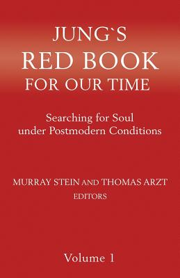 Jung`s Red Book For Our Time: Searching for Soul under Postmodern Conditions Volume 1 Cover Image