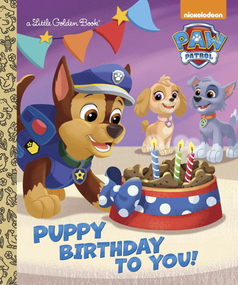 Puppy Birthday to You! (Paw Patrol) (Little Golden Book) Cover Image