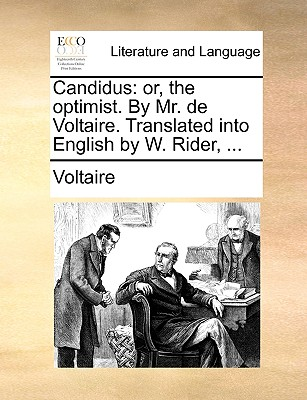 Candidus: Or, the Optimist. by Mr. de Voltaire. Translated Into English by W. Rider, ... Cover Image