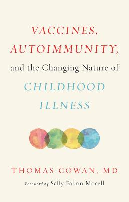 Vaccines, Autoimmunity, and the Changing Nature of Childhood Illness Cover Image